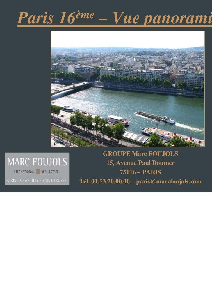 Paris   16 ème   – Vue panoramique                    GROUPE Marc FOUJOLS                     15, Avenue Paul Doumer      ...