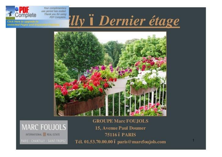 Neuilly Dernier étage             GROUPE Marc FOUJOLS              15, Avenue Paul Doumer                   75116 PARIS   ...