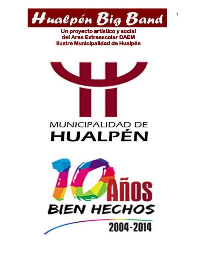 1  Un proyecto artístico y social  del Area Extraescolar DAEM  Ilustre Municipalidad de Hualpén