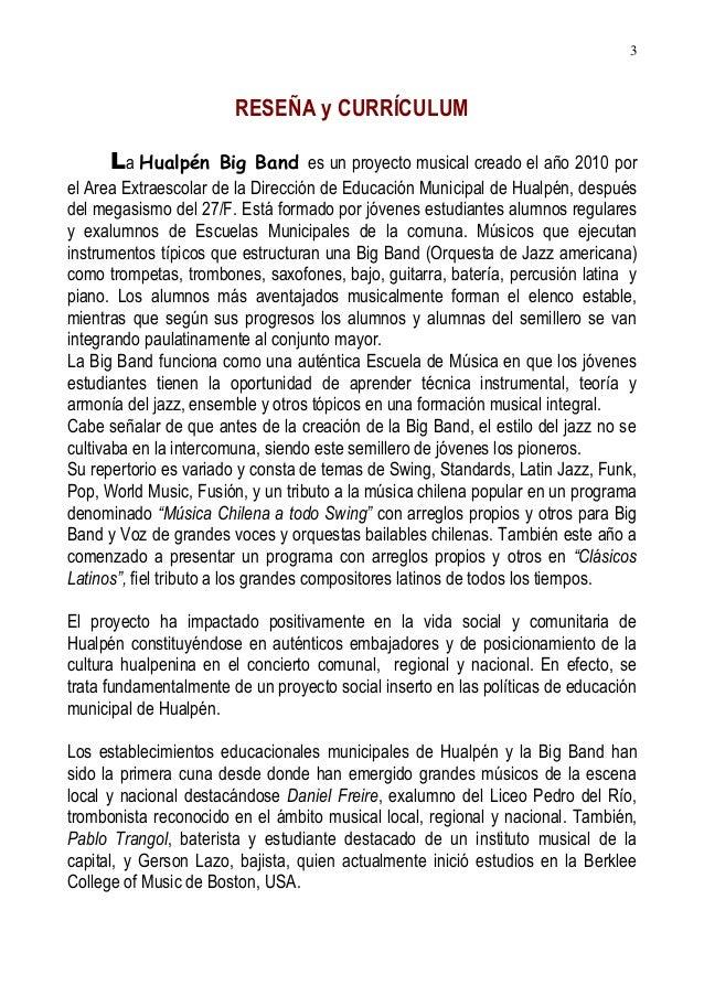 3  RESEÑA y CURRÍCULUM  La Hualpén Big Band es un proyecto musical creado el año 2010 por el Area Extraescolar de la Direc...