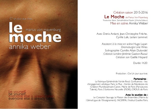Création saison 2015-2016  Le Moche de Marius Von Mayenburg  Traduction René Zahnd/Hélène Mauler (L'Arche Editeur)  Mise e...