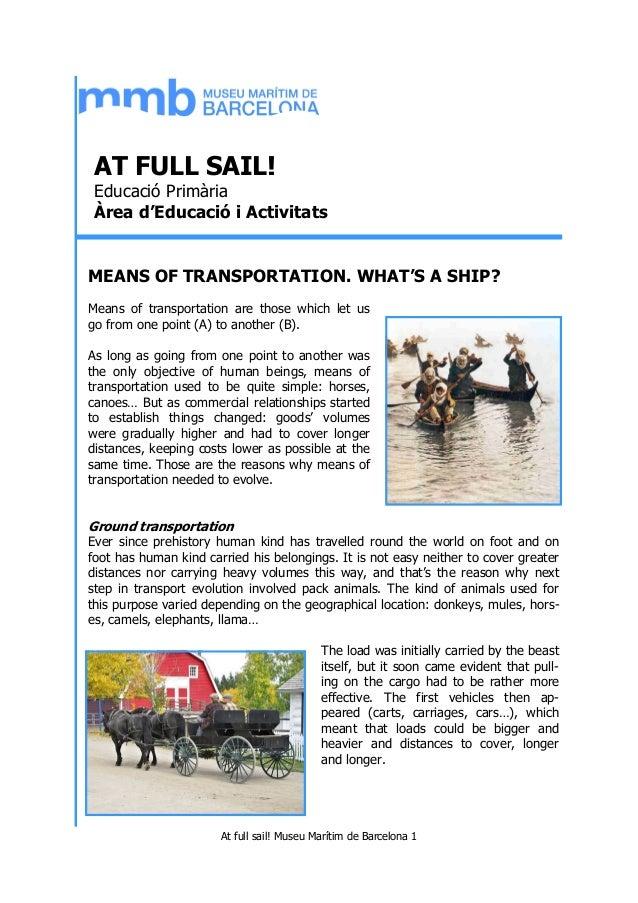 At full sail! Museu Marítim de Barcelona 1 AT FULL SAIL! Educació Primària Àrea d'Educació i Activitats MEANS OF TRANSPORT...