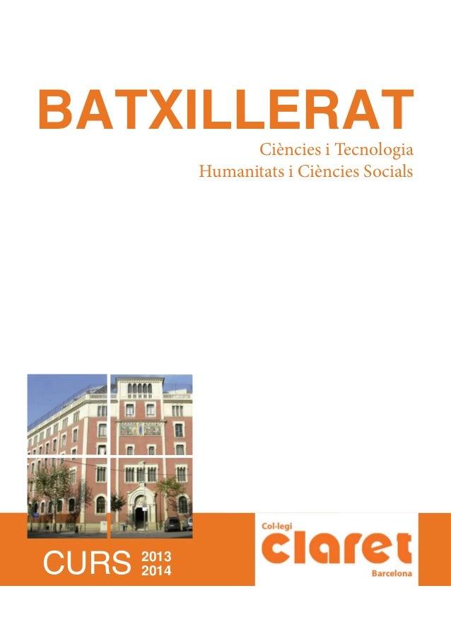 BATXILLERAT         Ciències i Tecnologia              Humanitats i Ciències Socials       2013CURS   2014