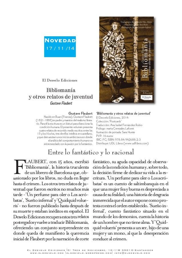 Novedad  17 / 11 /14  El Desvelo Ediciones  Bibliomanía  y otros relatos de juventud  Gustave Flaubert  Gustave Flaubert  ...