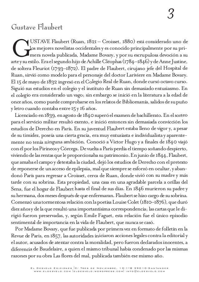 3  Gustave Flaubert  GUSTAVE Flaubert (Ruan, 1821 – Croisset, 1880) está considerado uno de  los pri-mera  mejores novelis...