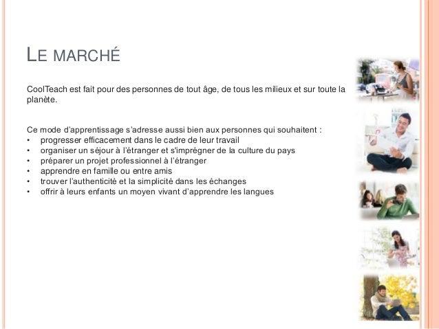 LE MARCHÉ CoolTeach est fait pour des personnes de tout âge, de tous les milieux et sur toute la planète. Ce mode d'appren...