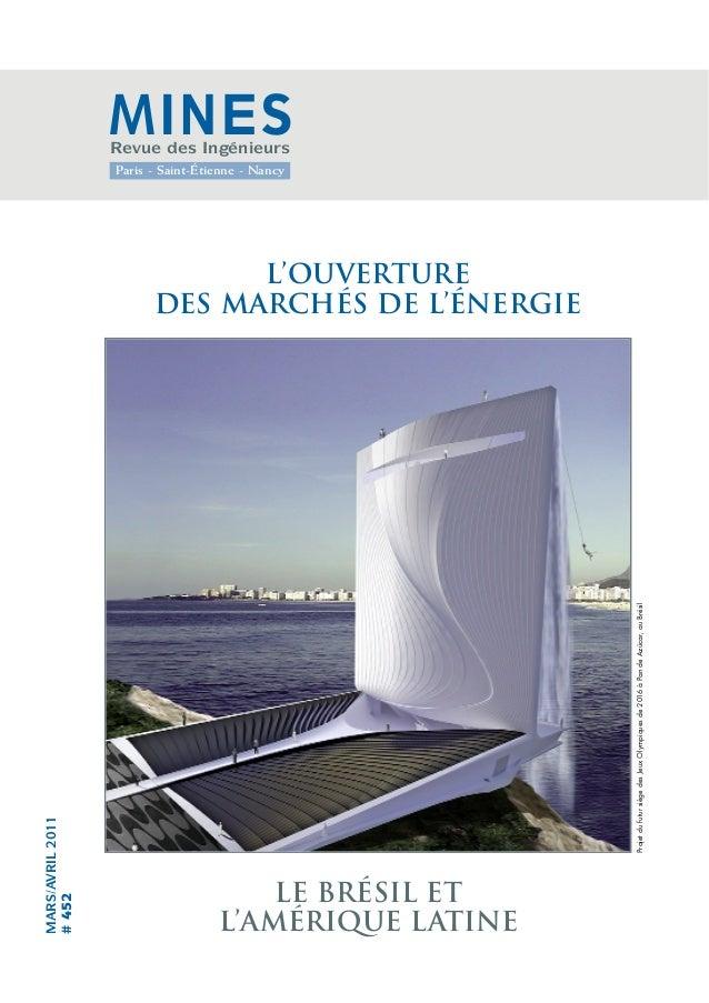MARS/AVRIL2011 #452 L'OUVERTURE DES MARCHÉS DE L'ÉNERGIE MINESRevue des Ingénieurs Paris - Saint-Étienne - Nancy LE BRÉSIL...