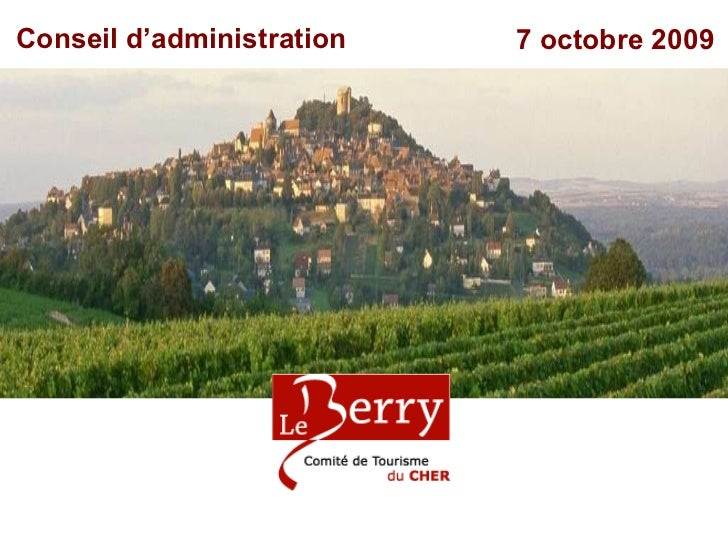 Conseil d'administration 14 mai 2008 Conseil d'administration 7 octobre 2009