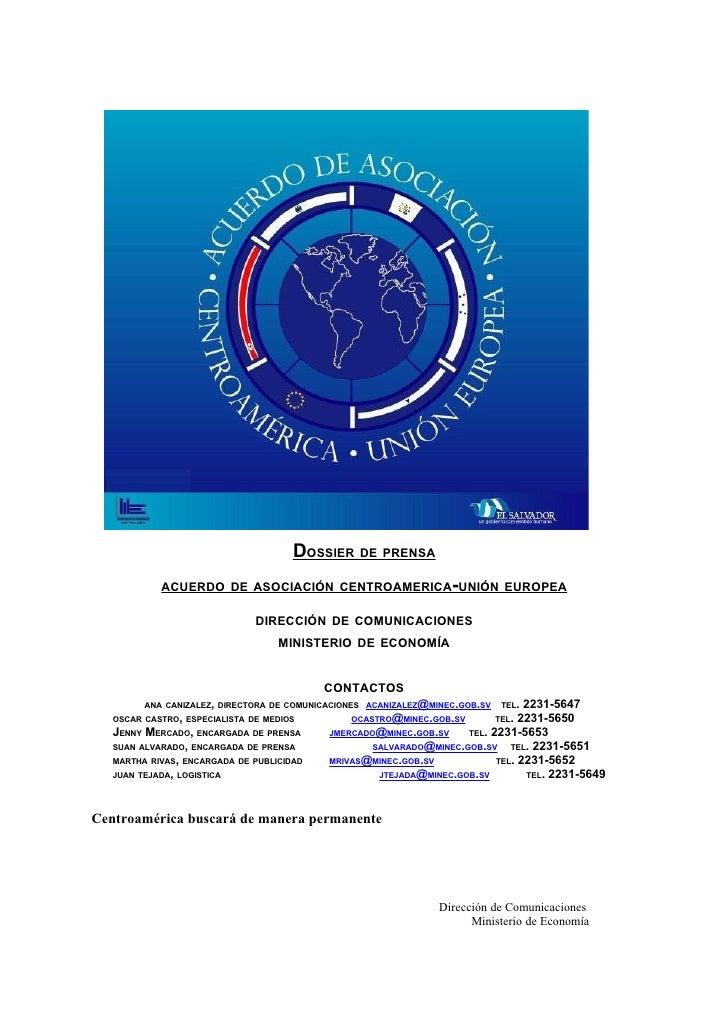 DOSSIER DE PRENSA             ACUERDO DE ASOCIACIÓN CENTROAMERICA-UNIÓN EUROPEA                                 DIRECCIÓN ...