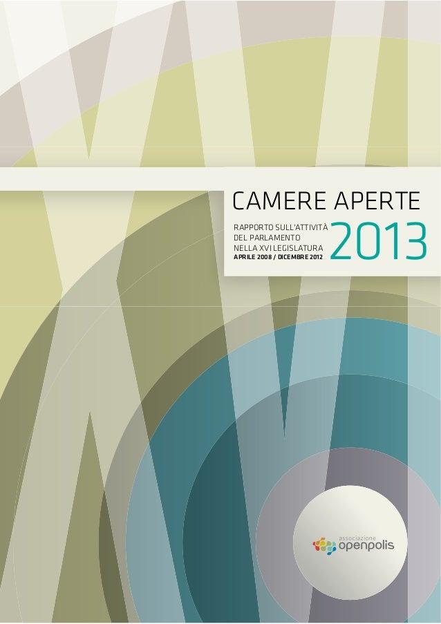 RAPPORTO SULL'ATTIVITÀ DEL PARLAMENTO NELLA XVI LEGISLATURA APRILE 2008 / DICEMBRE 2012 CAMERE APERTE 2013
