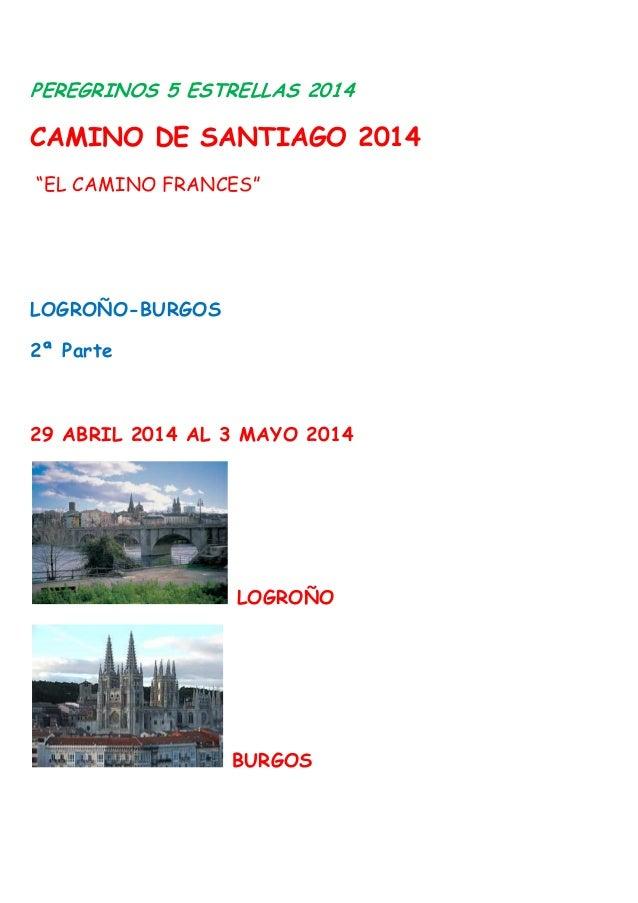 """PEREGRINOS 5 ESTRELLAS 2014 CAMINO DE SANTIAGO 2014 """"EL CAMINO FRANCES"""" LOGROÑO-BURGOS 2ª Parte 29 ABRIL 2014 AL 3 MAYO 20..."""