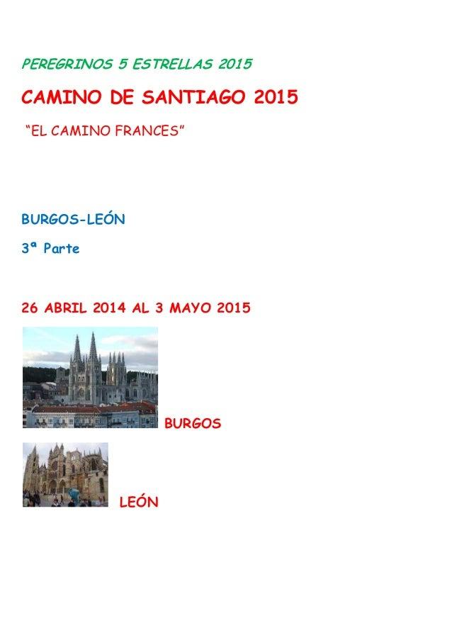 """PEREGRINOS 5 ESTRELLAS 2015 CAMINO DE SANTIAGO 2015 """"EL CAMINO FRANCES"""" BURGOS-LEÓN 3ª Parte 26 ABRIL 2014 AL 3 MAYO 2015 ..."""