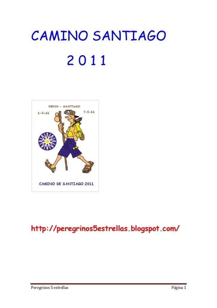 CAMINO SANTIAGO                    2011http://peregrinos5estrellas.blogspot.com/Peregrinos 5 estrellas                Pági...