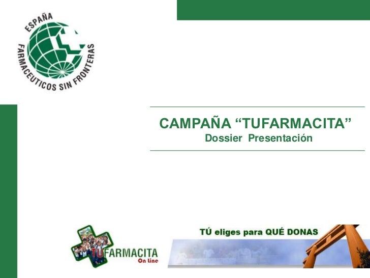 """CAMPAÑA """"TUFARMACITA""""    Dossier Presentación"""