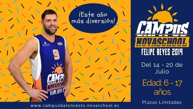 Plazas Limitadas Del 14 - 20 de Julio Edad: 6 - 17 a�os www.campusbaloncesto.novaschool.es �Este a�o m�s diversi�n!