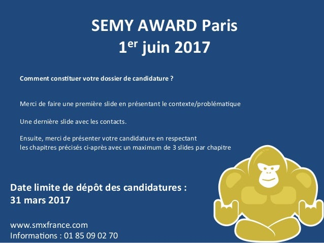 SEMY	AWARD	Paris		 1er	juin	2017	 	 	 Comment	cons<tuer	votre	dossier	de	candidature	?	 	 	 Merci	de	faire	une	première	sl...