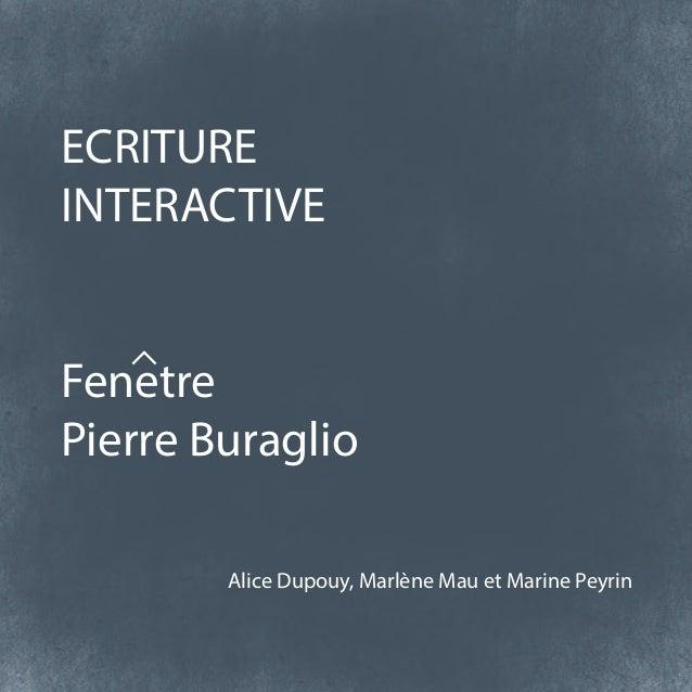 ECRITURE INTERACTIVE Fenetre Pierre Buraglio Alice Dupouy, Marlène Mau et Marine Peyrin