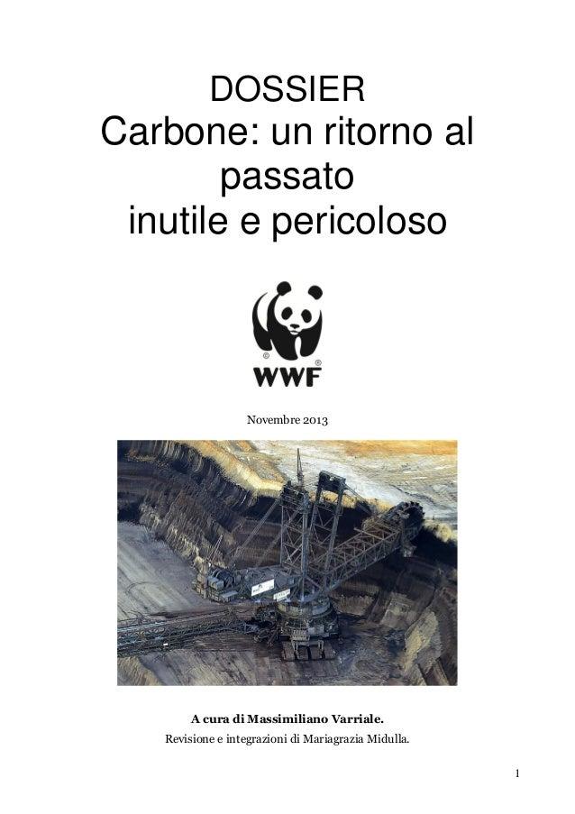 DOSSIER  Carbone: un ritorno al passato inutile e pericoloso  Novembre 2013  A cura di Massimiliano Varriale. Revisione e ...