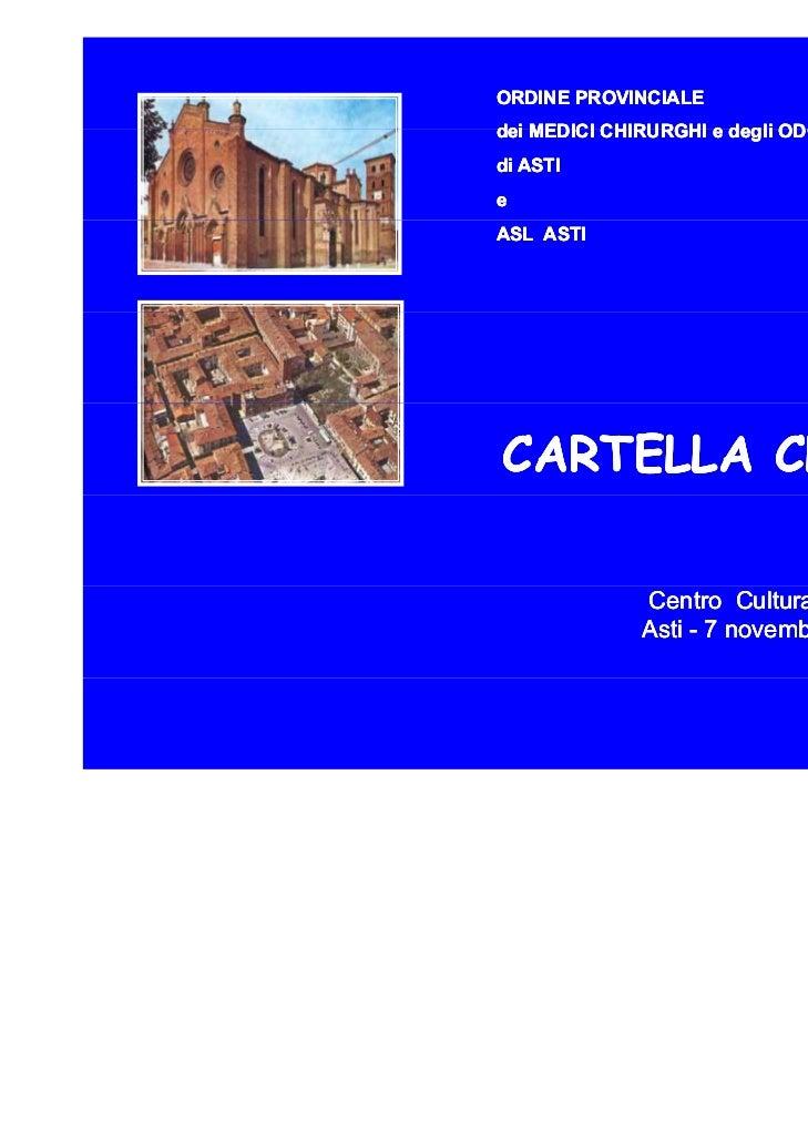 ORDINE PROVINCIALEdei MEDICI CHIRURGHI e degli ODONTOIATRIdi ASTIeASL ASTICARTELLA CLINICA              Centro Culturale S...