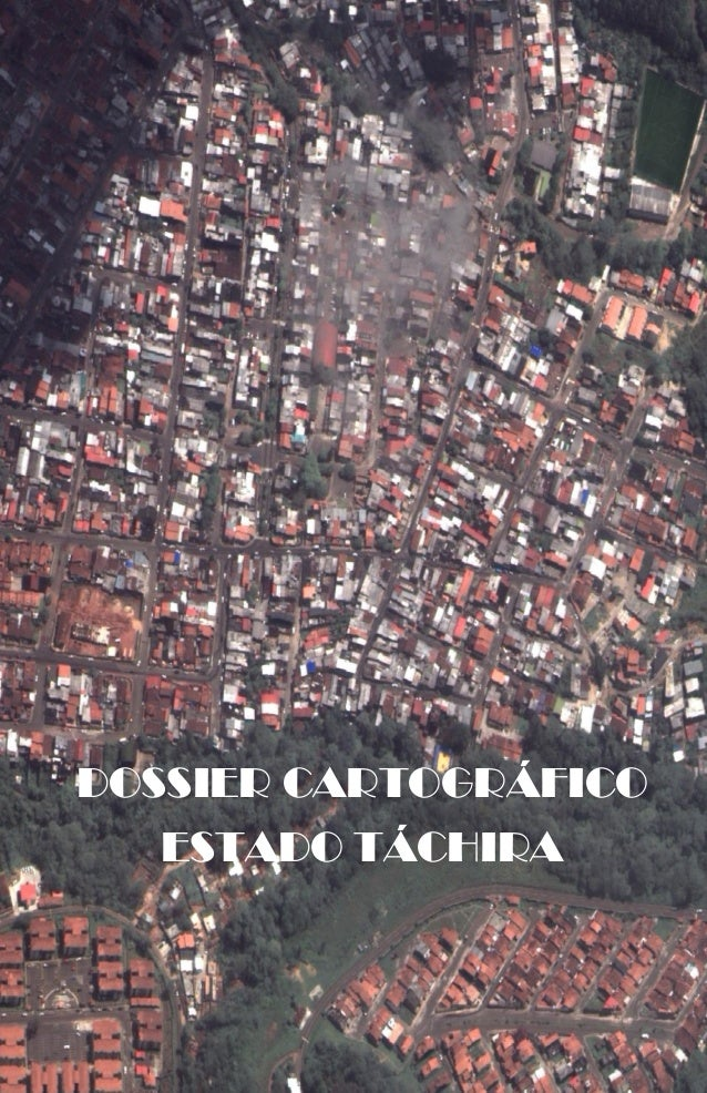 ESTADO TÁCHIRA  DOSSIER CARTOGRÁFICO  ESTADO TÁCHIRA