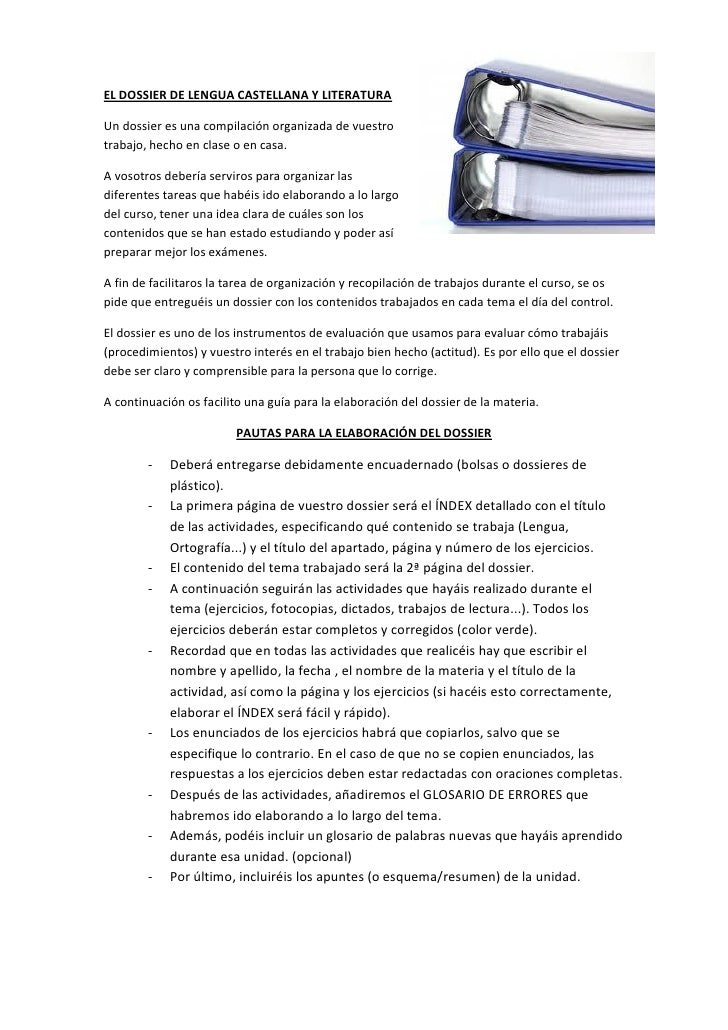 EL DOSSIER DE LENGUA CASTELLANA Y LITERATURAUn dossier es una compilación organizada de vuestrotrabajo, hecho en clase o e...