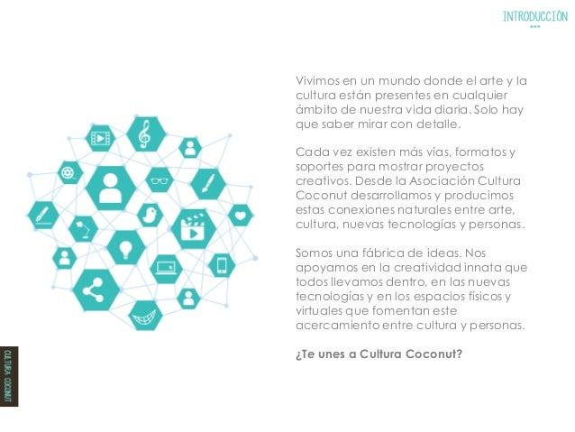 En Cultura Coconut ofrecemos el desarrollo integral de proyectos culturales y del ámbito del entretenimiento. Para ello no...