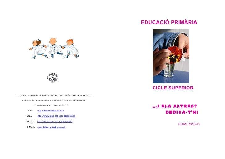 EDUCACIÓ PRIMÀRIA                                                                   CICLE SUPERIOR COL·LEGI i LLAR D' INFA...