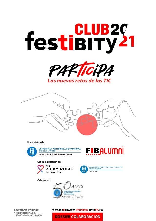 Con la colaboración de: Secretaría Philinks: festibity@festibity.com t. 93 000 92 02 - 936 39 84 76 www.festibity.com @fes...