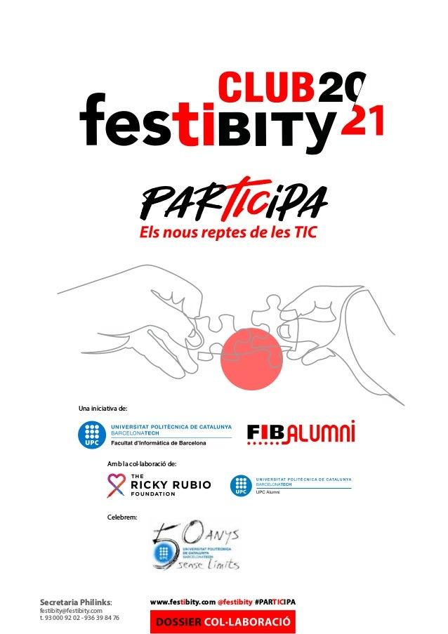 Amb la col·laboració de: Secretaria Philinks: festibity@festibity.com t. 93 000 92 02 - 936 39 84 76 www.festibity.com @fe...