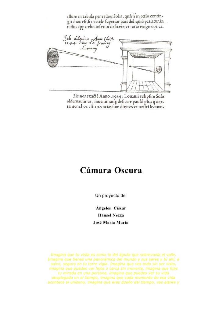 Cámara Oscura                           Un proyecto de:                           Ángeles Císcar                          ...