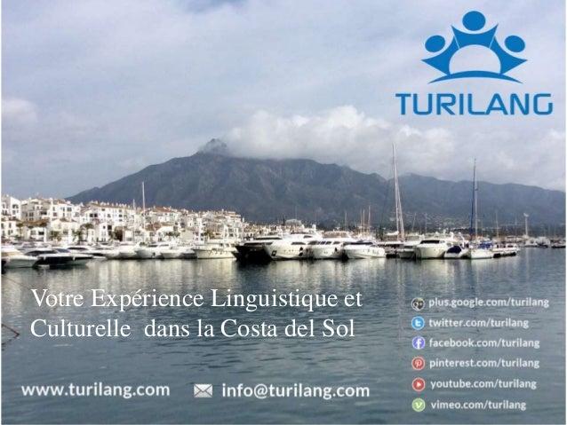 Votre Expérience Linguistique et  Culturelle dans la Costa del Sol