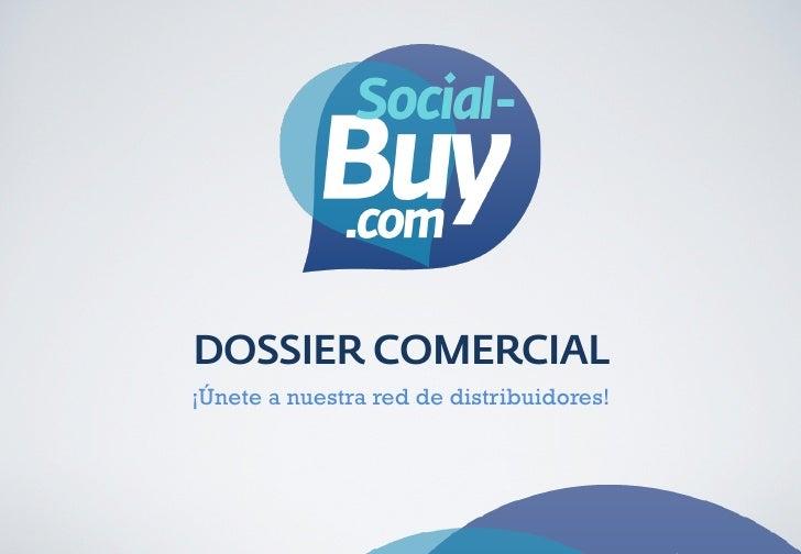 DOSSIER COMERCIAL     ¡Únete a nuestra red de distribuidores!