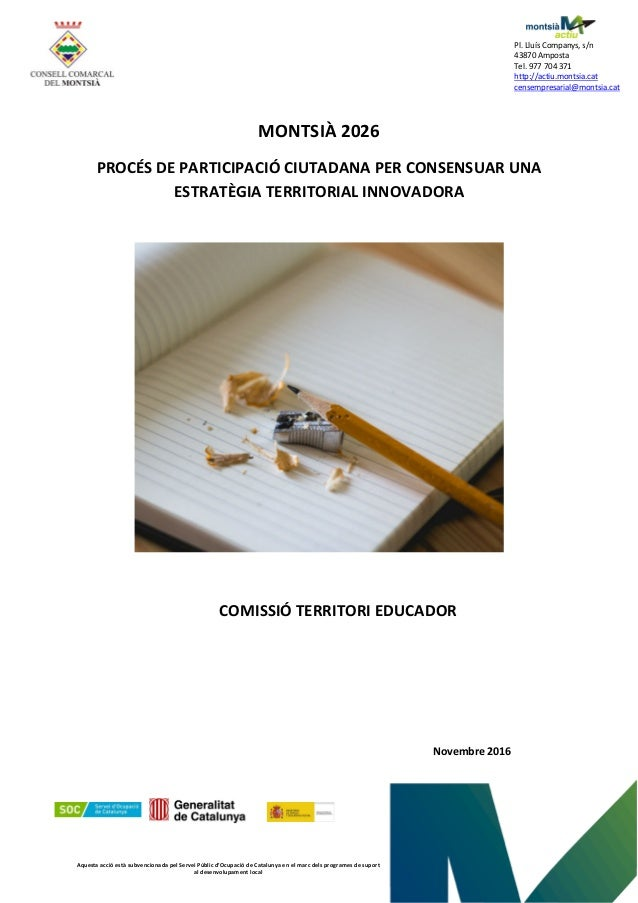Pl. Lluís Companys, s/n 43870 Amposta Tel. 977 704 371 http://actiu.montsia.cat censempresarial@montsia.cat Aquesta acció ...