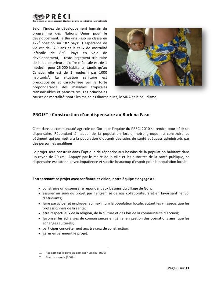 Selon l'index de développement humain duprogramme des Nations Unies pour ledéveloppement, le Burkina Faso se classe en177e...