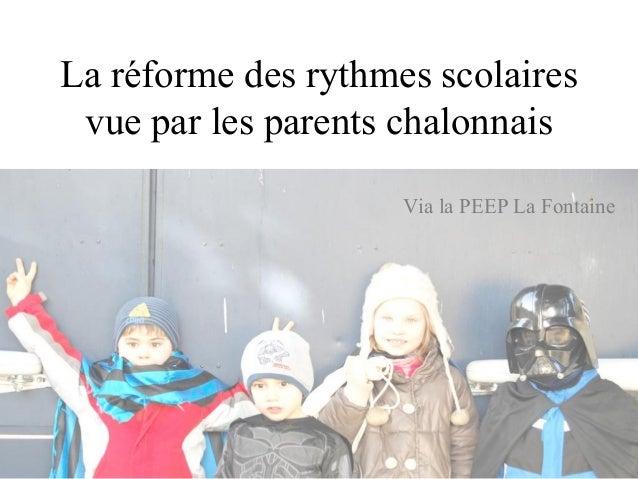La réforme des rythmes scolaires vue par les parents chalonnais Via la PEEP La Fontaine  1