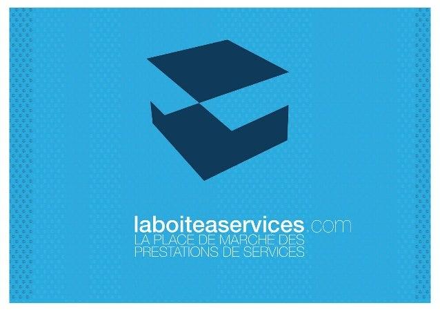 CONCEPT Laboiteaservices.com est la première place de marché dédiée aux professionnels de services en France. La plateform...