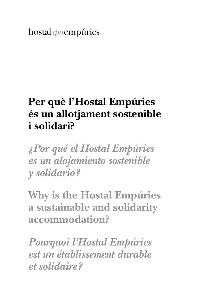 Per què l'Hostal Empúriesés un allotjament sosteniblei solidari?¿Por qué el Hostal Empúrieses un alojamiento sostenibley s...