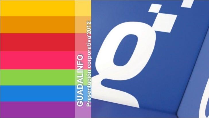 GUADALINFOPresentación corporativa'2012