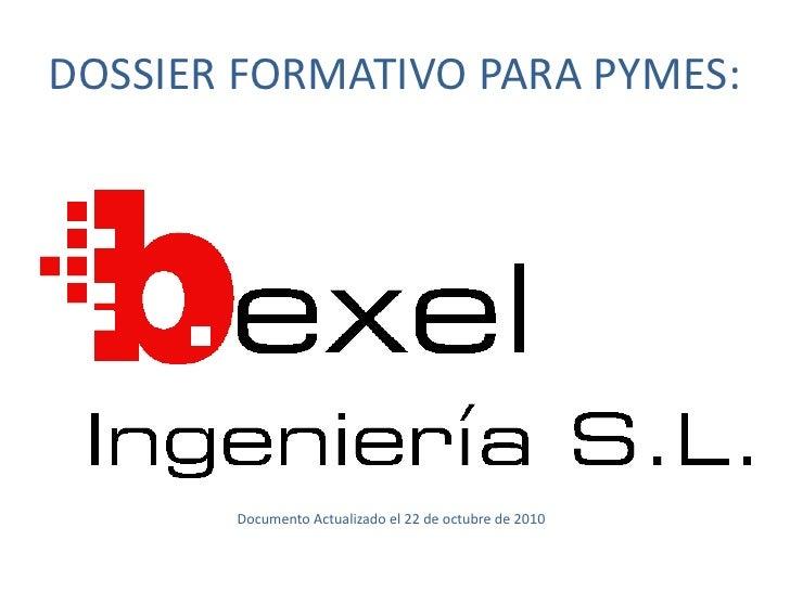 DOSSIER FORMATIVO PARA PYMES:       Documento Actualizado el 22 de octubre de 2010