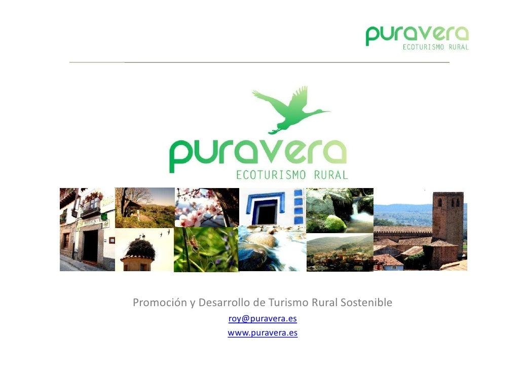Promoción y Desarrollo de Turismo Rural Sostenible                   info@puravera.es                   www.puravera.es