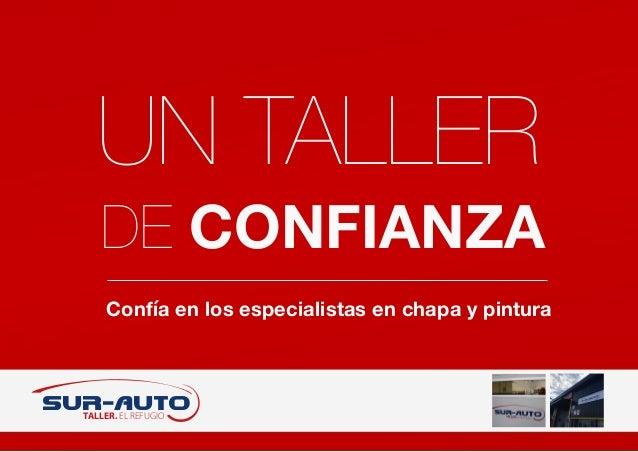 Confía en los especialistas en chapa y pintura UN TALLER DE CONFIANZA SUR-AUTO TALLER. EL REFUGIO