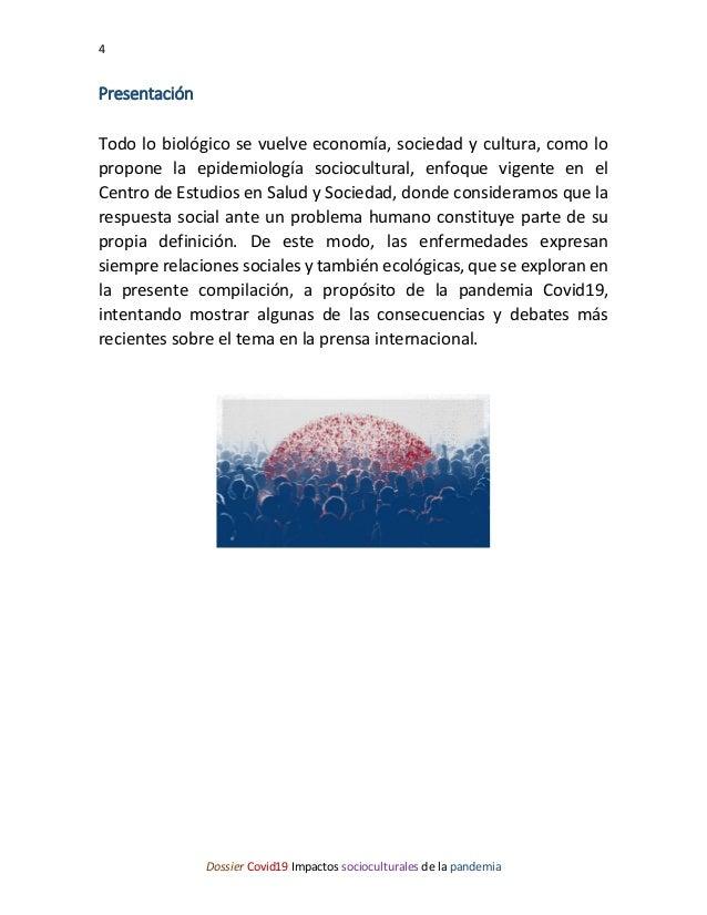 4 Dossier Covid19 Impactos socioculturales de la pandemia Presentación Todo lo biológico se vuelve economía, sociedad y cu...