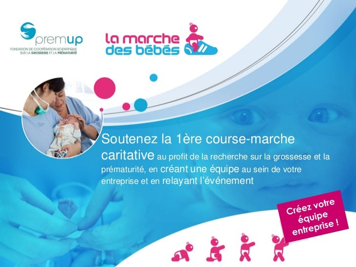 Soutenez la 1ère course-marchecaritative au profit de la recherche sur la grossesse et laprématurité, en créant une équipe...