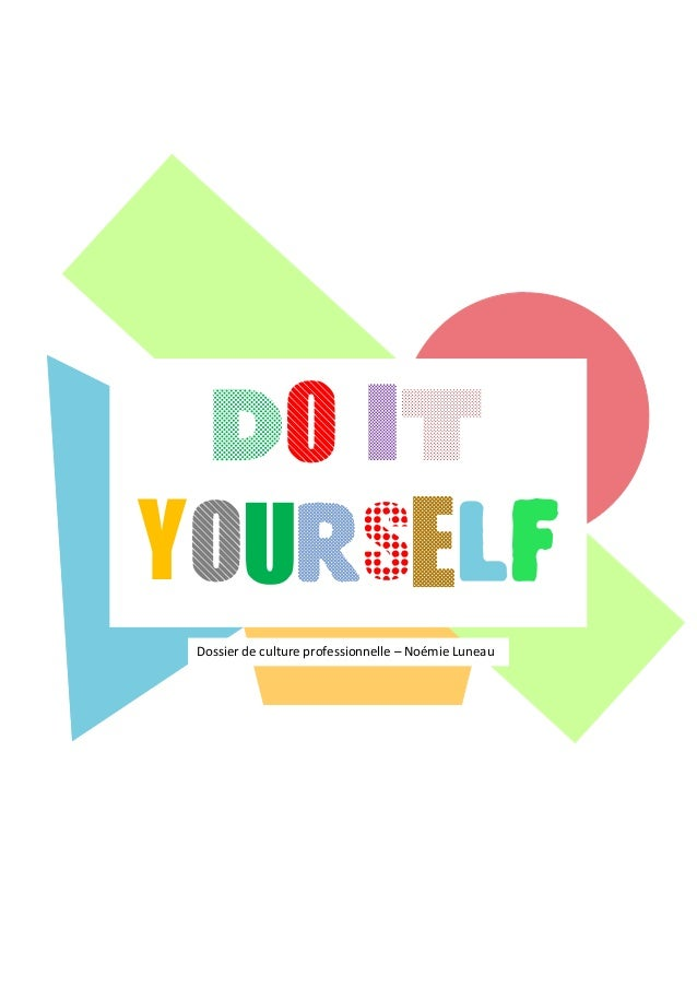 "Do It Yourself: La Tendance Du ""Do It Yourself"""