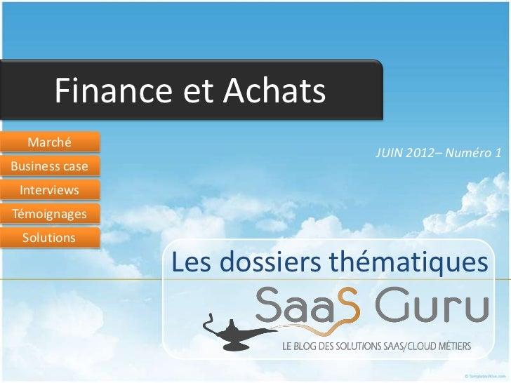 Finance et Achats  Marché                               JUIN 2012– Numéro 1Business case InterviewsTémoignages  Solutions ...