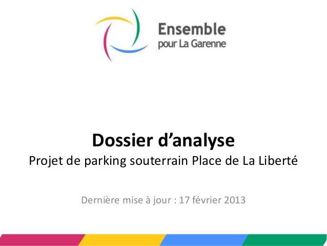 Dossier d'analyseProjet de parking souterrain Place de La Liberté         Dernière mise à jour : 17 février 2013