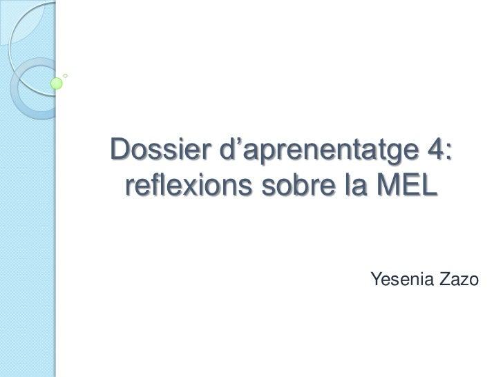 Dossier d'aprenentatge 4: reflexions sobre la MEL                  Yesenia Zazo