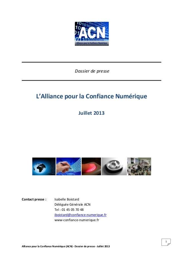 Alliance pour la Confiance Numérique (ACN) - Dossier de presse - Juillet 2013 1 Dossier de presse L'Alliance pour la Confi...