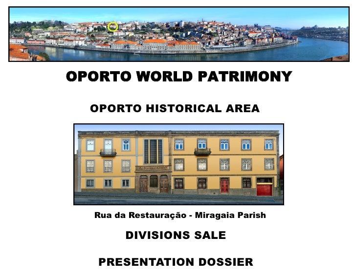 OPORTO WORLD PATRIMONY    OPORTO HISTORICAL AREA       Rua da Restauração - Miragaia Parish          DIVISIONS SALE     PR...