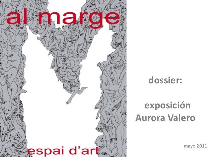 dossier:  exposiciónAurora Valero             mayo 2011